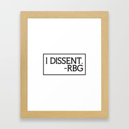 I Dissent, Ruth Bader Ginsburg, RBG, notorious RGB Framed Art Print