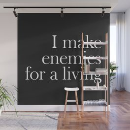 Make Enemies For A Living Funny Quote Wall Mural