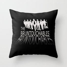 The Bruntouchables Throw Pillow