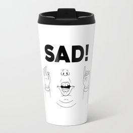 Sad! Travel Mug