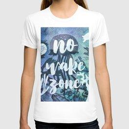 No Wake Zone T-shirt
