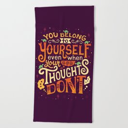 Thoughts are only thoughts Beach Towel