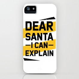 Dear Santa I Can Explain - Santa Shirt - Christmas Gift Tee - Secret Santa Gift Shirt iPhone Case