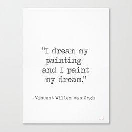 Vincent Willem van Gogh quote Canvas Print