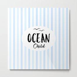 OCEAN CHILD HAND WRITTEN BY SUBGRL Metal Print