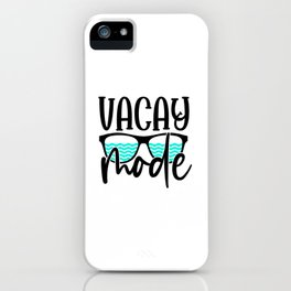 Vacay mode iPhone Case