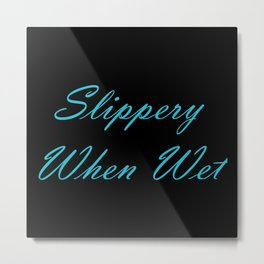 Slippery Metal Print