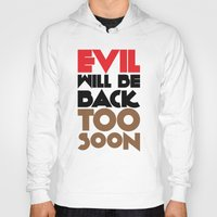 evil Hoodies featuring Evil by neil parrish
