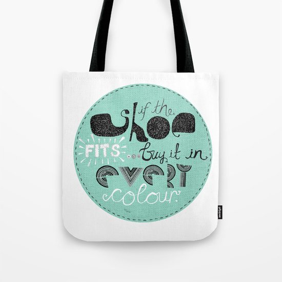 If the shoe fits... buy it in every colour. Tote Bag