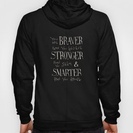 """Winnie the Pooh quote """"You are BRAVER"""" Hoody"""