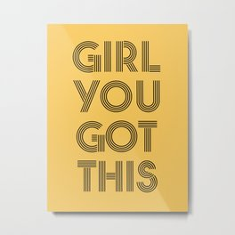 Girl You Got This Metal Print