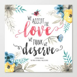 Chbosky - We Accept The Love We Think We Deserve Canvas Print