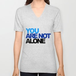 you are not alone Unisex V-Neck