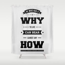 Lab No. 4 He Who Has A Why Friedrich Nietzsche Inspirational Quote Shower Curtain
