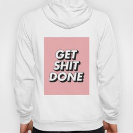 Get Shit Done black and white typography pink black and white motivational typography wall decor Hoody