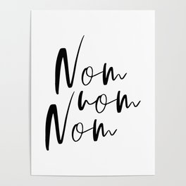 Nom Nom Nom, Typography Sign, Kitchen Quote, Black And White, Dining Room Poster