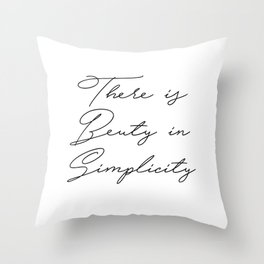 beauty in simplicity Throw Pillow