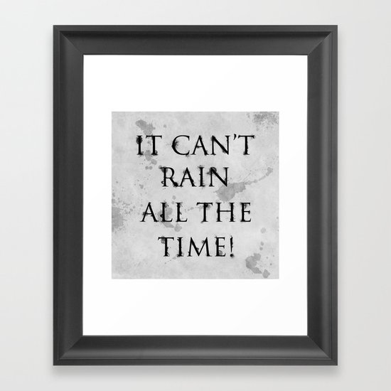 It Can't Rain All The Time. Framed Art Print