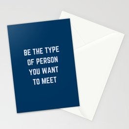 BE THE TYPE OF PERSON YOU WANT TO MEET Stationery Cards