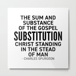 Substitution - CH Spurgeon Quote Metal Print
