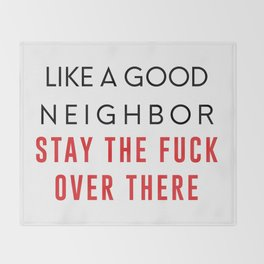 Be a Good Neighbor Throw Blanket