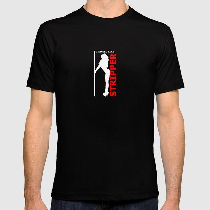 I SMELL LIKE STRIPPER - Version 2 T-shirt