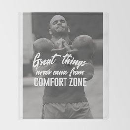 Great Things Never Came From Comfort Zones Throw Blanket