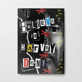I Believe In Harvey Dent - Movie Inspired Art Metal Print