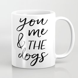 Black And White,Gift For Her,Dog Tag,Dogs Lover,Friends Gift,Quotes,Dog Lovers Gift Coffee Mug