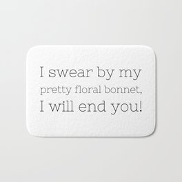 I will end you - Firefly - TV Show Collection Bath Mat