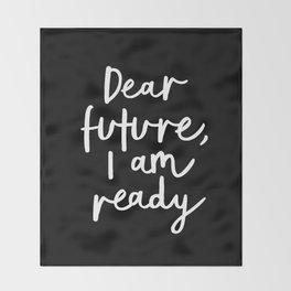 Dear Future, I Am Ready black-white typography poster design modern canvas wall art home decor Throw Blanket