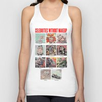 makeup Tank Tops featuring Celebrities Without Makeup by Kyle Baker's QUALITY JOLLITY