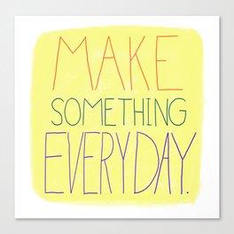 Make Something Everyday (Yellow) Canvas Print