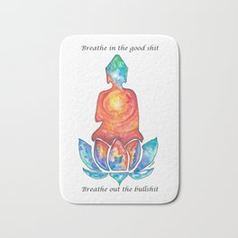 Breathe In Good, Breath Out Bad Bath Mat