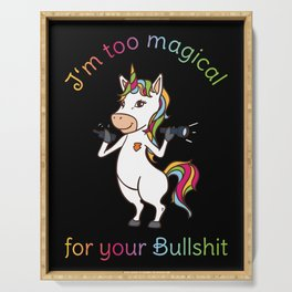 I'm Too Magical For Your Bullshit Unicorn Rainbow Colors Gift Serving Tray