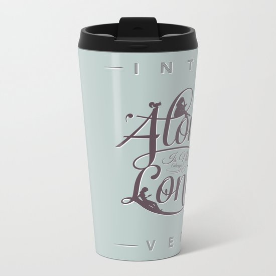 'Alone' Is Not 'Lonely' Metal Travel Mug