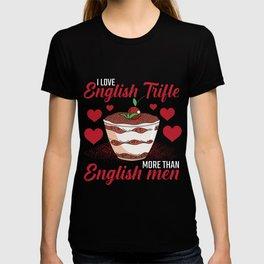 English Trifle Dessert Foodie wine custard lover T-shirt