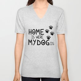 Home is were dog is Unisex V-Neck