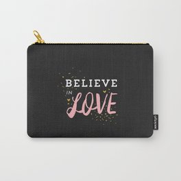 Believe in Love Carry-All Pouch