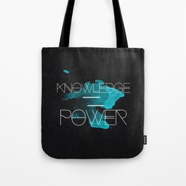 Knowledge Equals Power Tote Bag