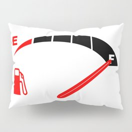 A Full Fuel Tank Pillow Sham