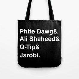 Phife Dawg & Ali Shaheed & Q-Tip & Jarobi. Tote Bag