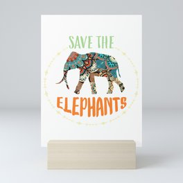 Save the Elephants Love Elephant Environmental Wild Animals T-Shirt Mini Art Print