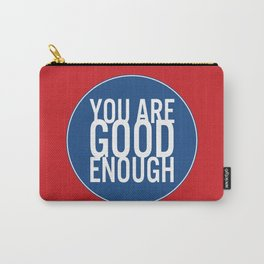 You Are Good Enough Carry-All Pouch