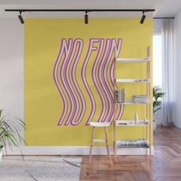 No fun Wall Mural