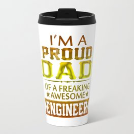 I'M A PROUD ENGINEER'S DAD Travel Mug