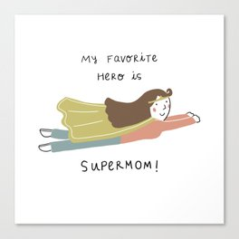 Super Mom Gift Mother's Day Canvas Print