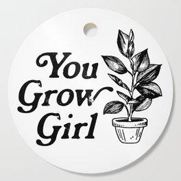 You Grow Girl Cutting Board