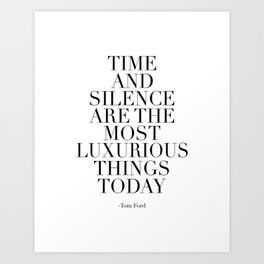 QUOTE, Time And Silence Are The Most Luxurious Things Today, Book,Inspirational Quote,Motiv Art Print
