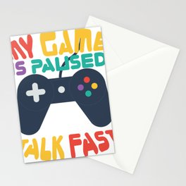 Gamer Geek My Game is Paused Talk Fast game Controller Stationery Cards